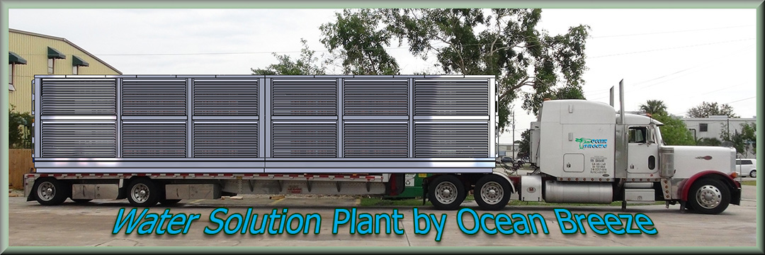 640 Ton Water Solution Plant manufactured by Ocean Breeze makes 10,000 Gallons of Pure Water per Day